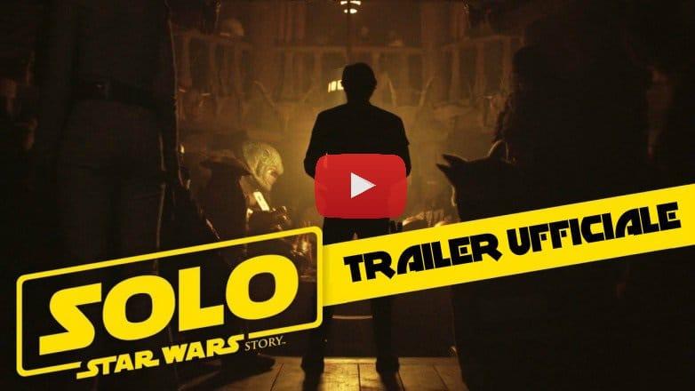 solo trailer ufficiale star wars full completo