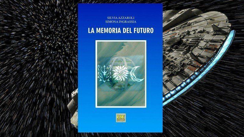 La Memoria Del Futuro & Star Wars: intervista alle autrici Silvia Azzaroli e Simona Ingrassia