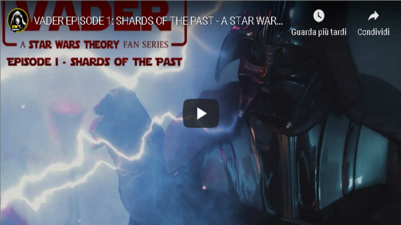 VADER EPISODE 1 SHARDS OF THE PAST - A STAR WARS THEORY FAN-FILM