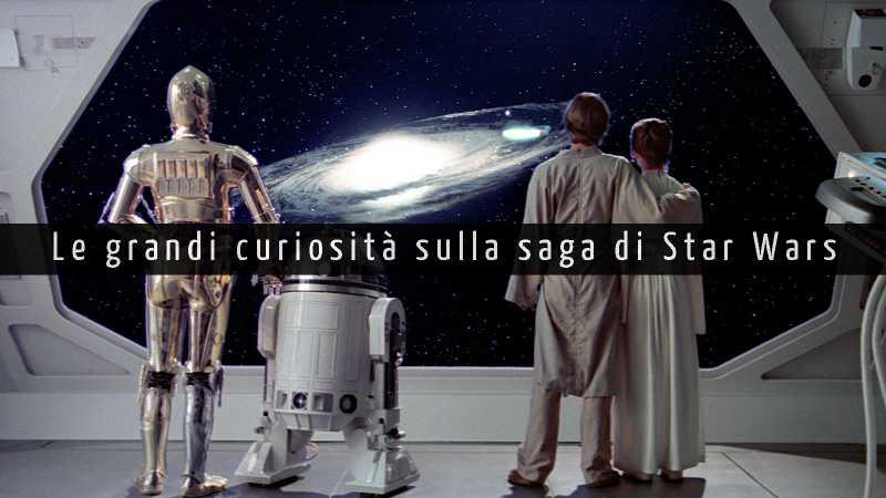 star wars guerre stellari curiosità saga