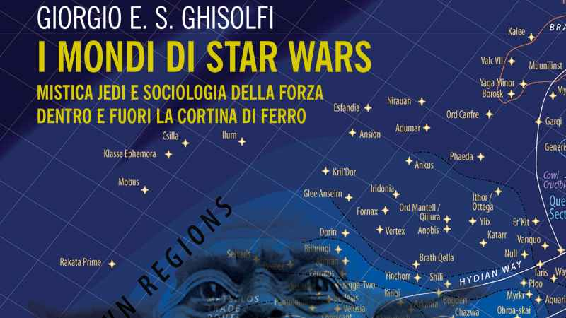 I mondi di Star Wars, in libreria il nuovo saggio di Giorgio E. S. Ghisolfi